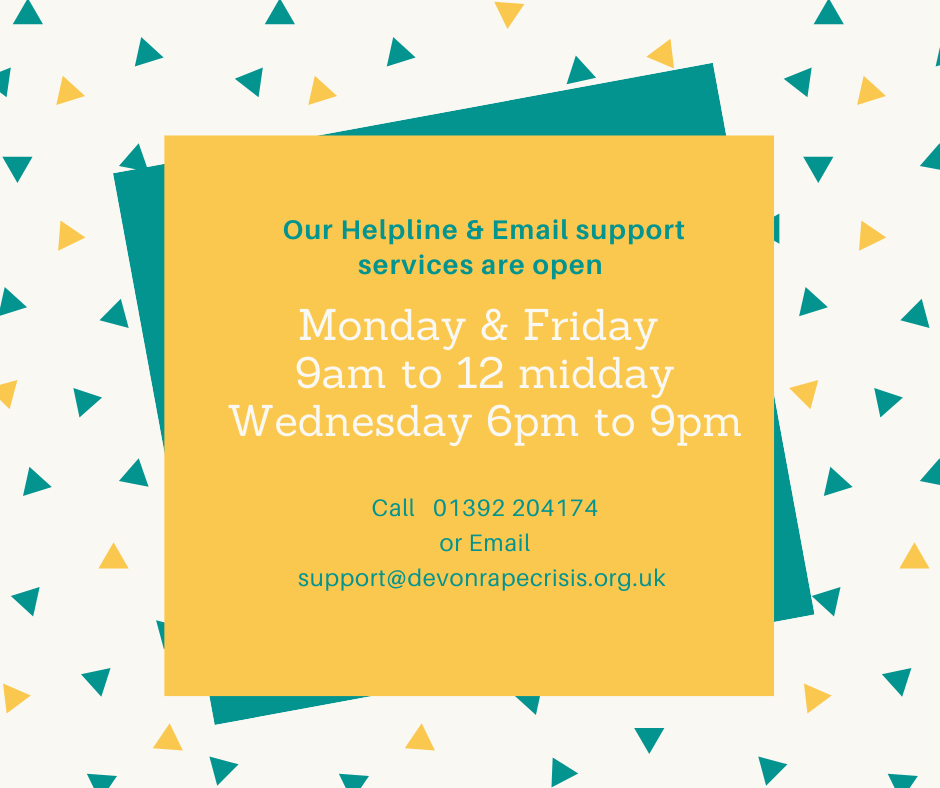 open times for Helpline and Email support services Monday and Friday 9am to 12pm and Wednesday 6pm to 9pm